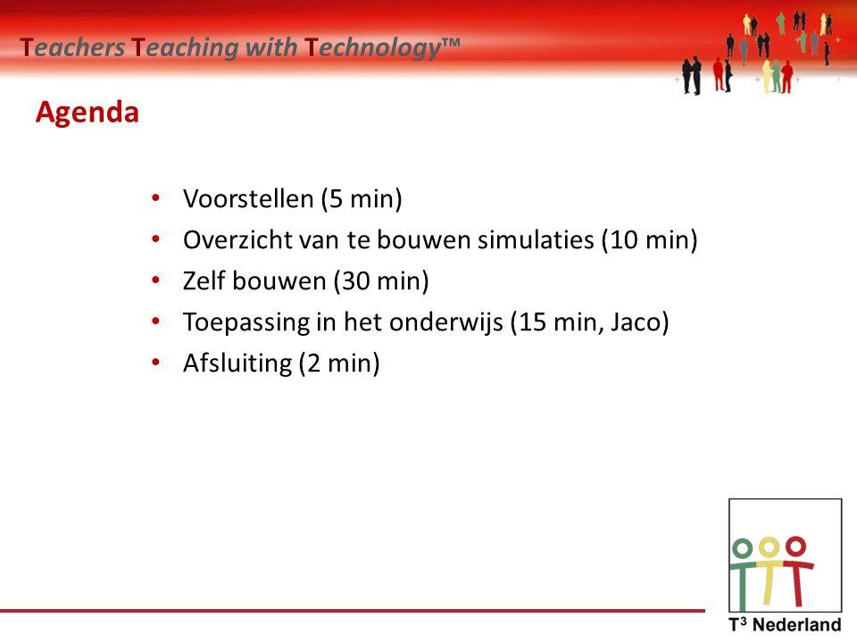 Teachers Teaching with Technology™ Agenda Voorstellen (5 min) Overzicht van te bouwen simulaties (10 min) Zelf bouwen (30 min) Toepassing in het onderwijs (15 min, Jaco) Afsluiting (2 min)
