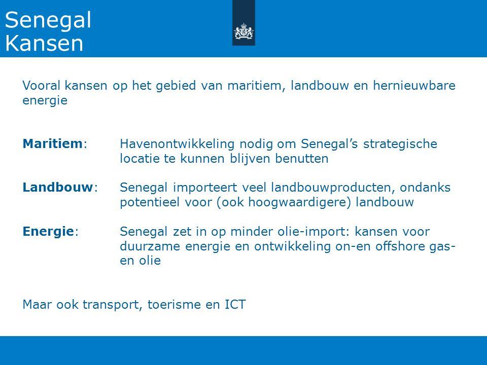 Senegal Kansen Vooral kansen op het gebied van maritiem, landbouw en hernieuwbare energie Maritiem: Havenontwikkeling nodig om Senegal's strategische