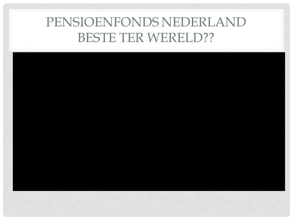 PENSIOENFONDS NEDERLAND BESTE TER WERELD??