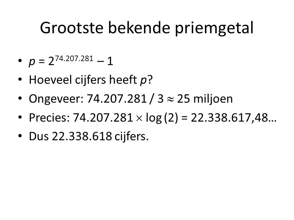 Grootste bekende priemgetal p = 2 74.207.281 – 1 Hoeveel cijfers heeft p.