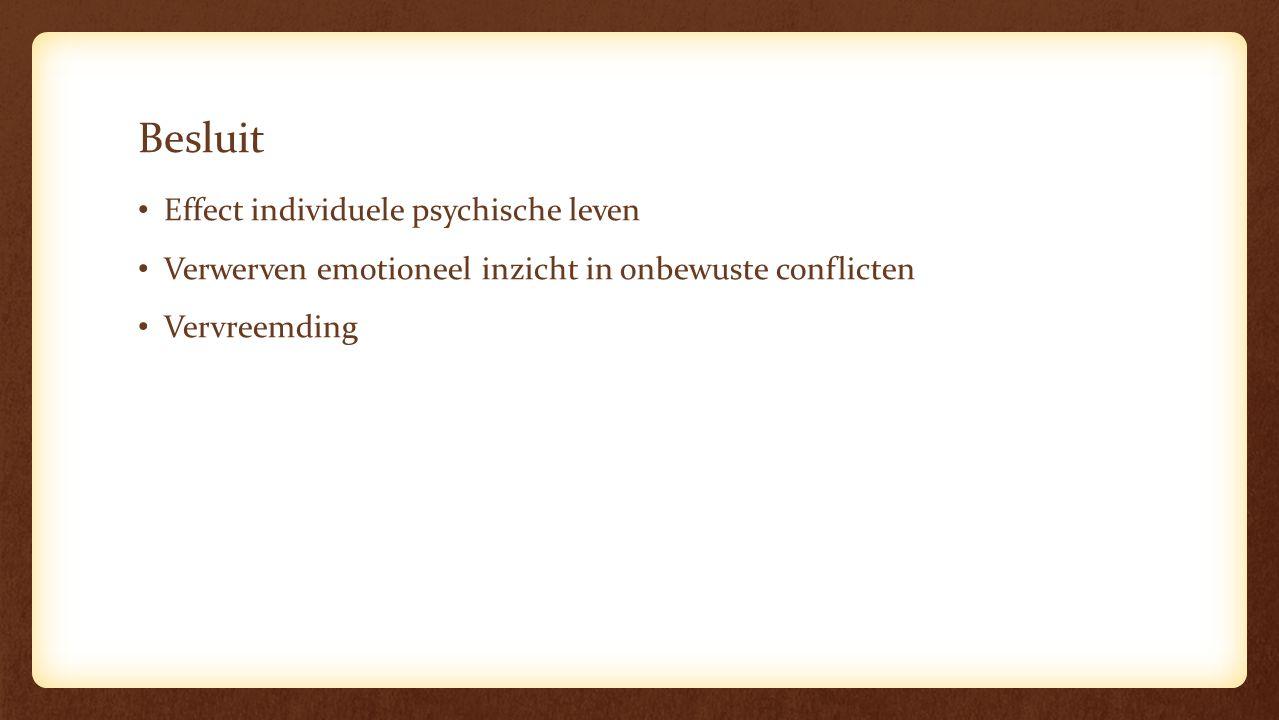 Besluit Effect individuele psychische leven Verwerven emotioneel inzicht in onbewuste conflicten Vervreemding