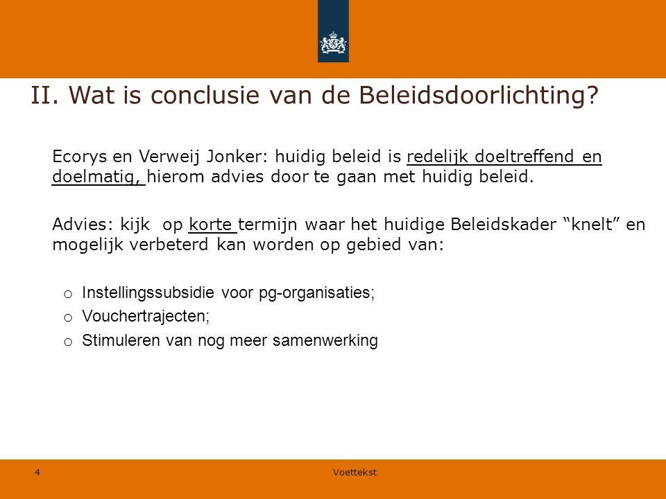 4 II. Wat is conclusie van de Beleidsdoorlichting.