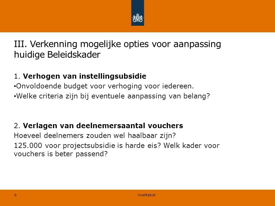 III. Verkenning mogelijke opties voor aanpassing huidige Beleidskader 1.