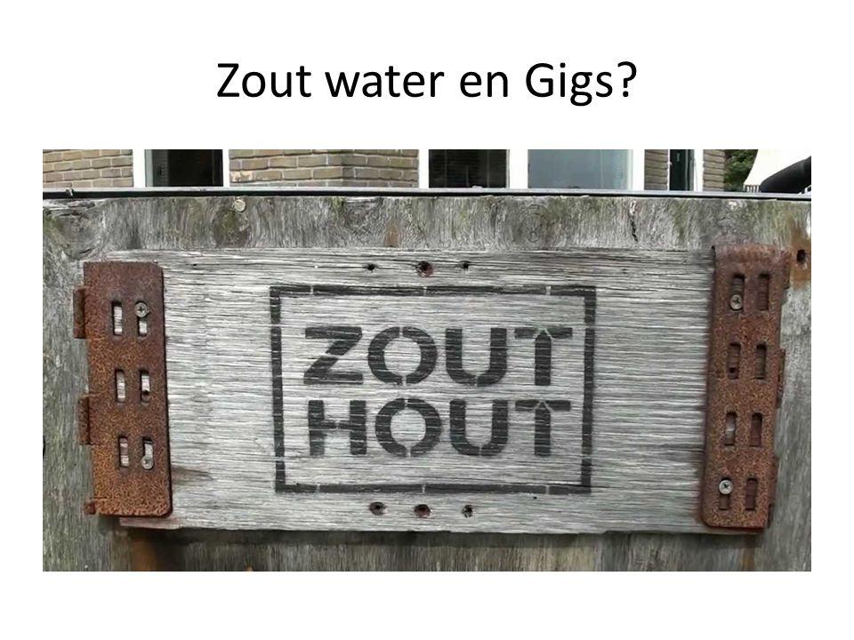 Zout water en Gigs?
