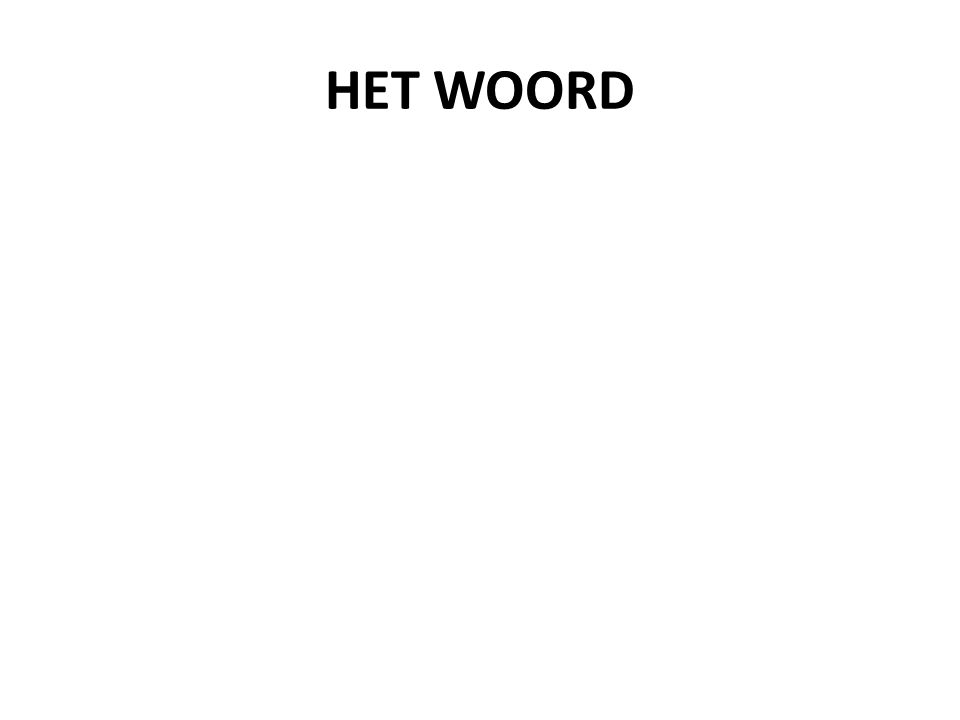 HET WOORD