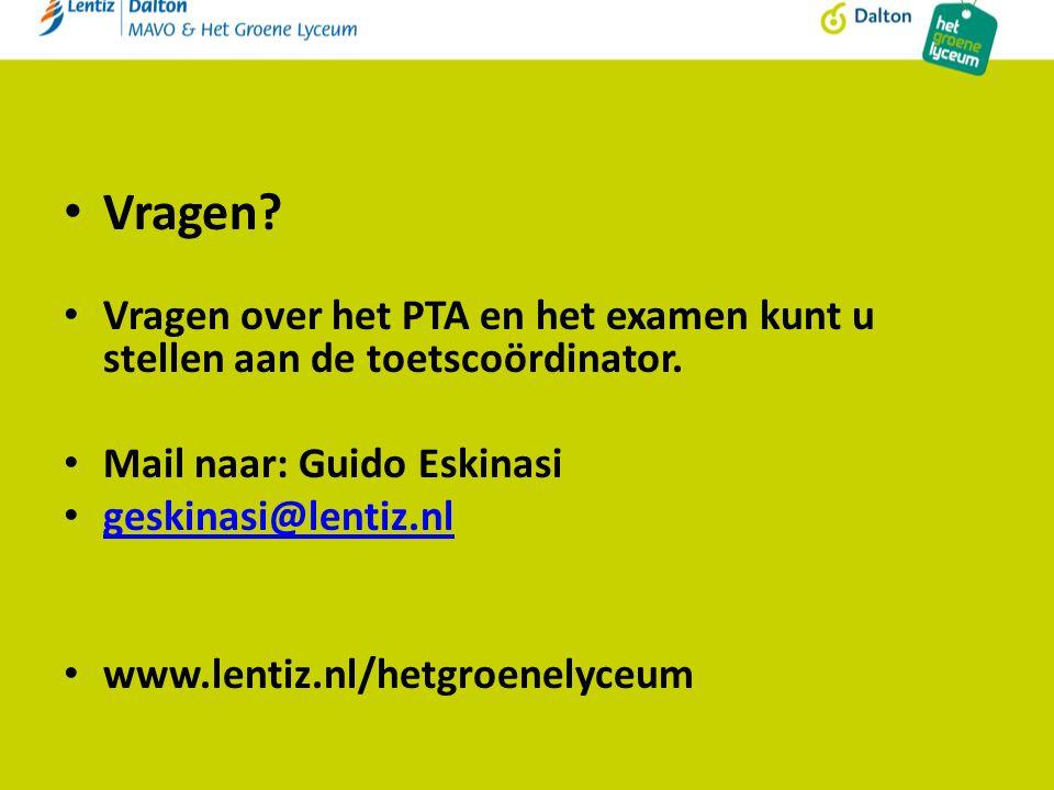 Vragen.Vragen over het PTA en het examen kunt u stellen aan de toetscoördinator.