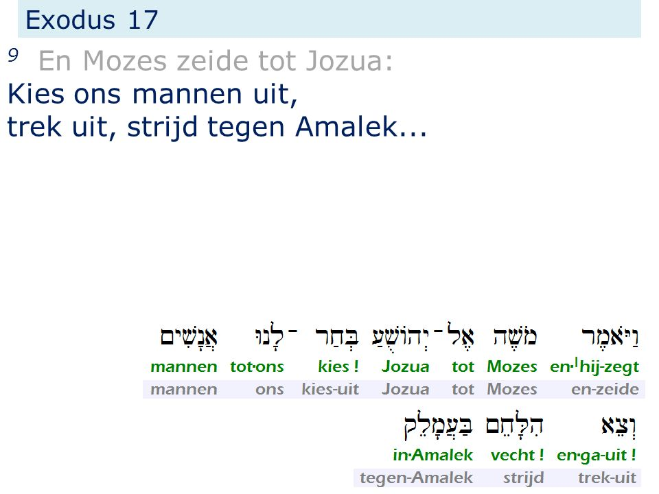Exodus 17 9...morgen zal ik op de heuveltop staan met de staf Gods in mijn hand.