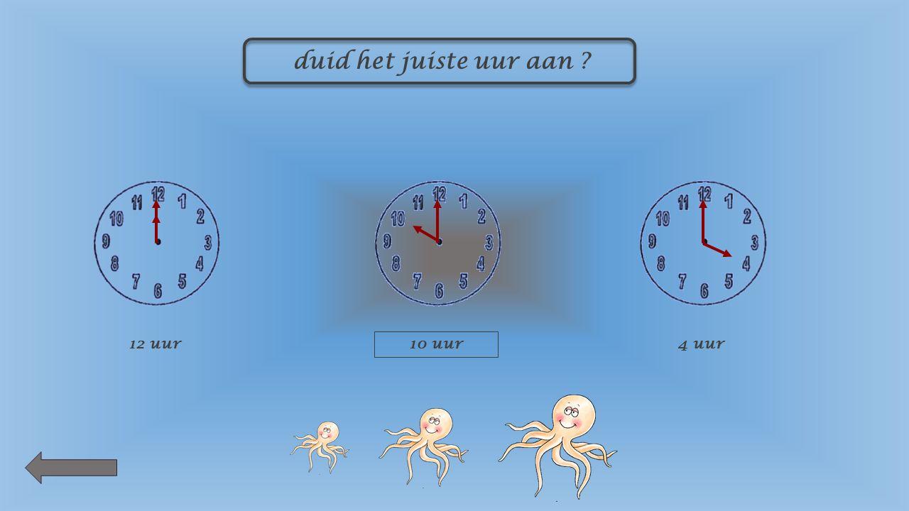 duid het juiste uur aan 9 uur 8 uur 1 uur