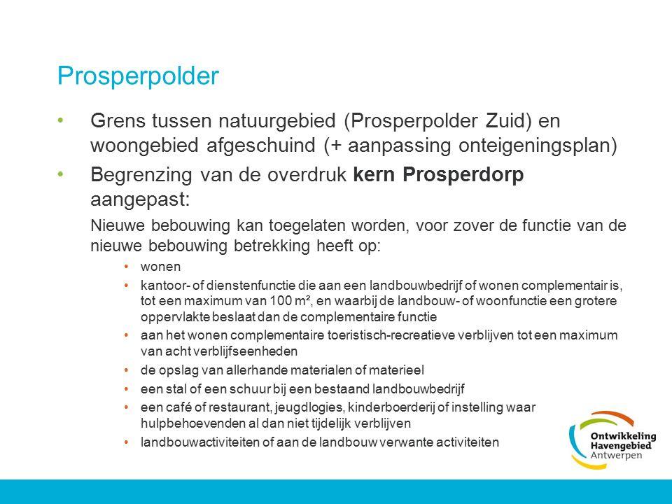 Prosperpolder Grens tussen natuurgebied (Prosperpolder Zuid) en woongebied afgeschuind (+ aanpassing onteigeningsplan) Begrenzing van de overdruk kern