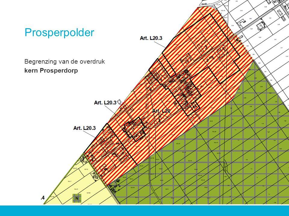 Prosperpolder Begrenzing van de overdruk kern Prosperdorp