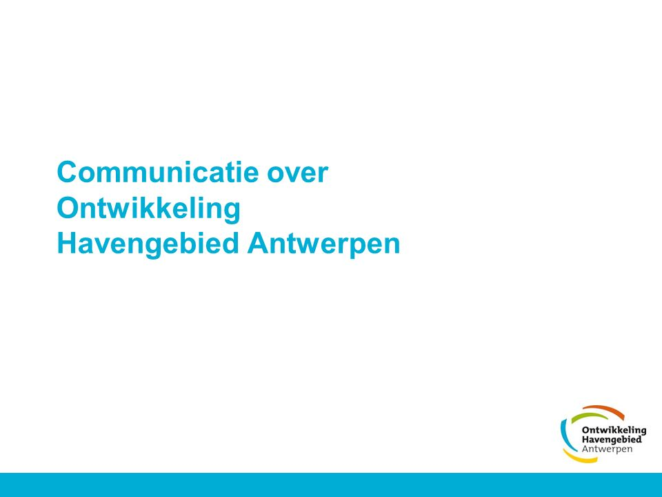 Communicatie over Ontwikkeling Havengebied Antwerpen