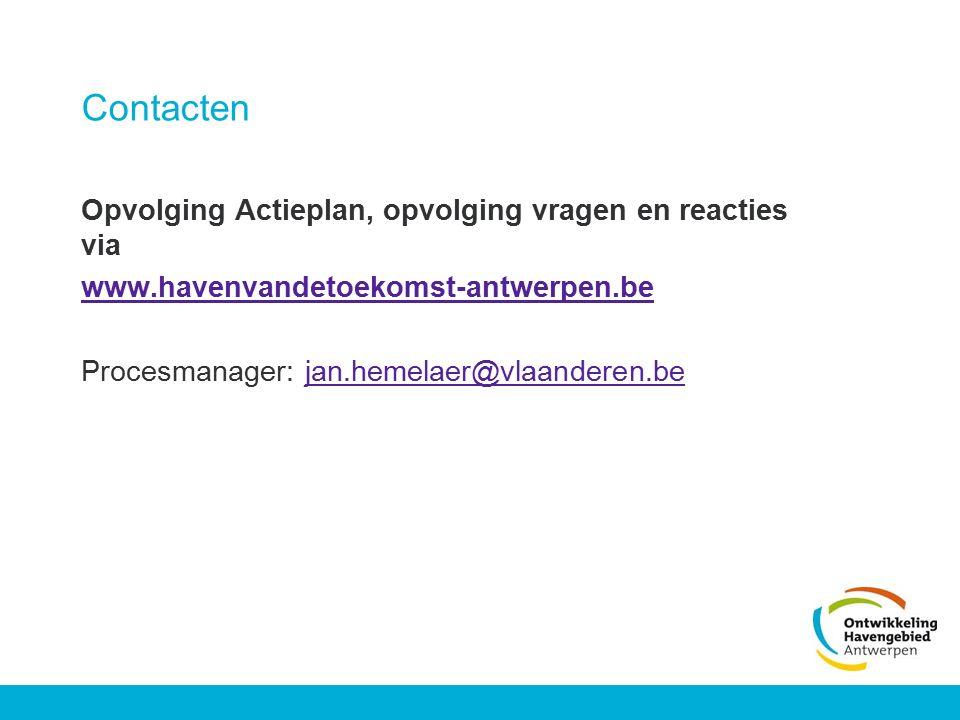 Contacten Opvolging Actieplan, opvolging vragen en reacties via www.havenvandetoekomst-antwerpen.be Procesmanager: jan.hemelaer@vlaanderen.bejan.hemel