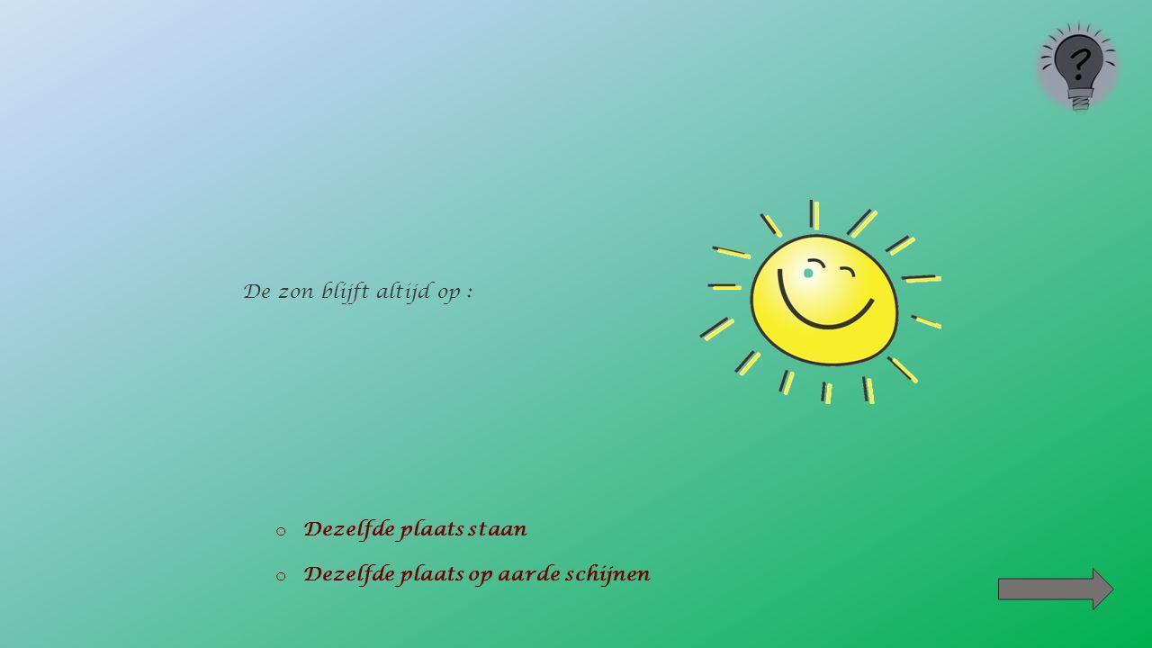Klik op het juiste antwoord In 24 uren draait de aarde rond : o Haar as o De maan o De zon