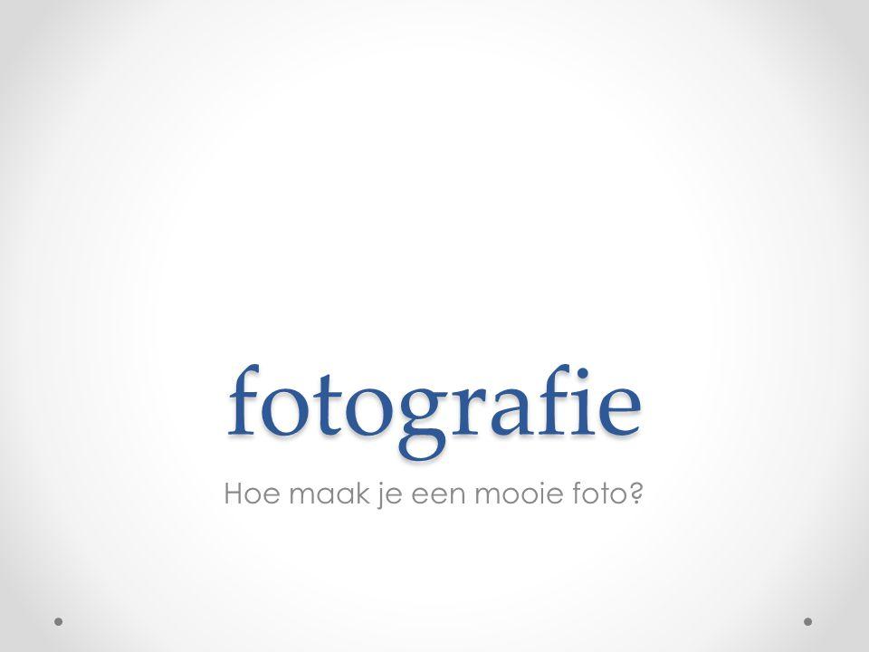 fotografie Hoe maak je een mooie foto?