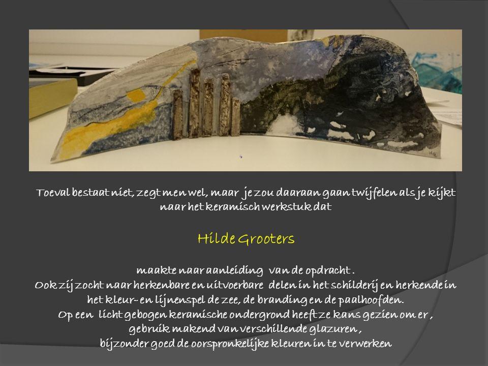 Toeval bestaat niet, zegt men wel, maar je zou daaraan gaan twijfelen als je kijkt naar het keramisch werkstuk dat Hilde Grooters maakte naar aanleiding van de opdracht.
