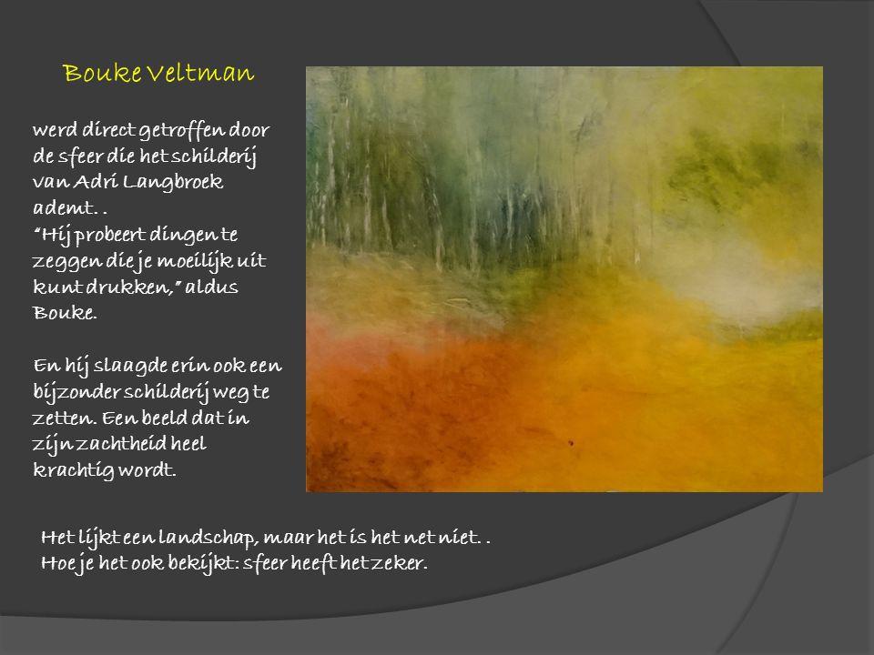 Bouke Veltman werd direct getroffen door de sfeer die het schilderij van Adri Langbroek ademt..
