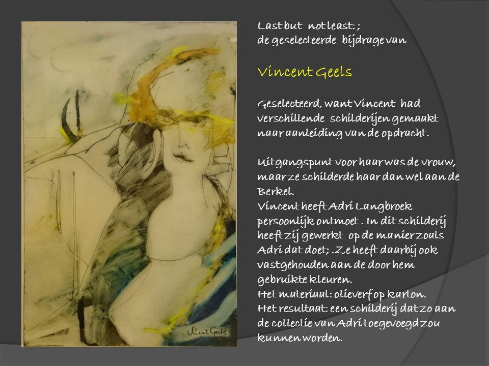 Last but not least: ; de geselecteerde bijdrage van Vincent Geels Geselecteerd, want Vincent had verschillende schilderijen gemaakt naar aanleiding van de opdracht.