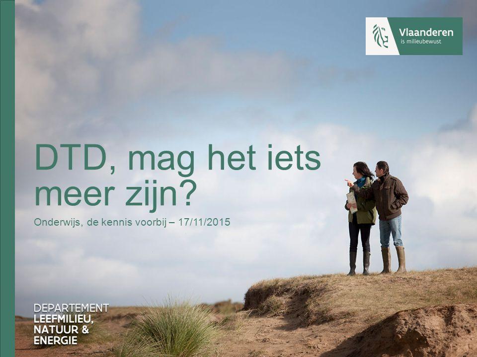 DTD, mag het iets meer zijn Onderwijs, de kennis voorbij – 17/11/2015