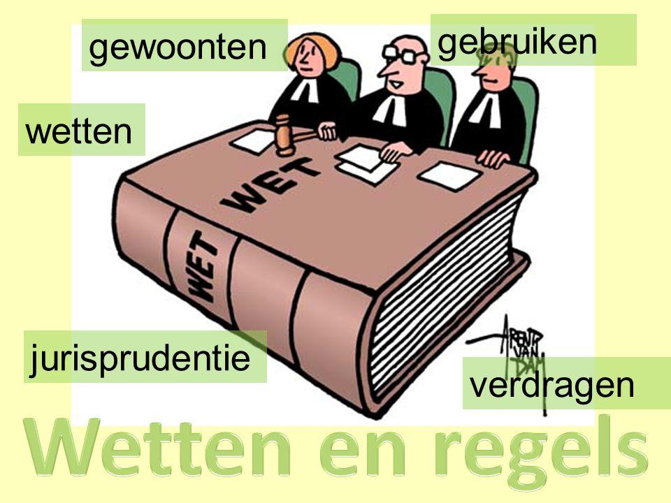 wetten gewoonten gebruiken jurisprudentie verdragen
