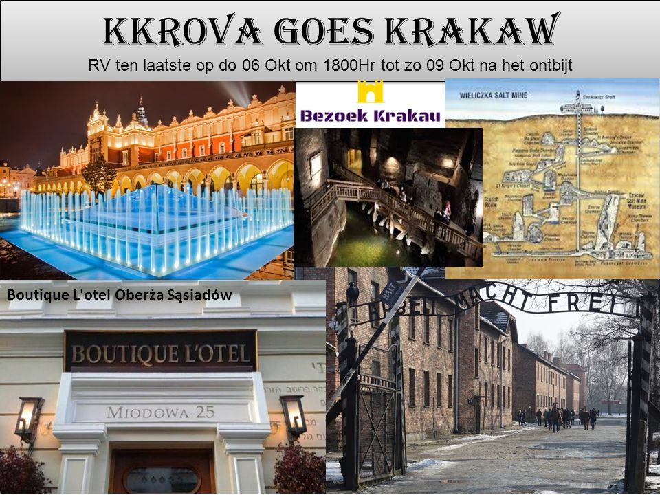 KKROVA goes KRAKAW RV ten laatste op do 06 Okt om 1800Hr tot zo 09 Okt na het ontbijt Boutique L otel Oberża Sąsiadów