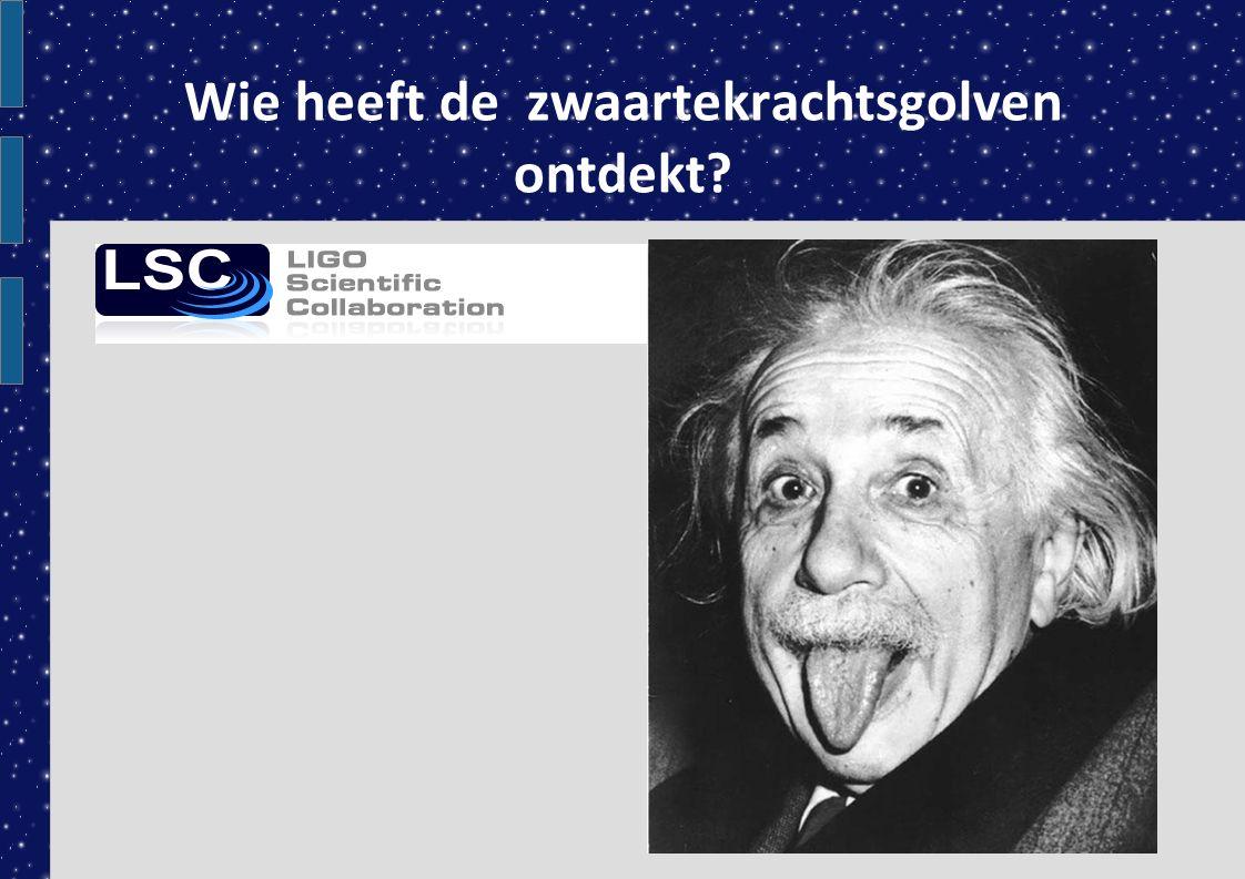 Wie heeft de zwaartekrachtsgolven ontdekt?