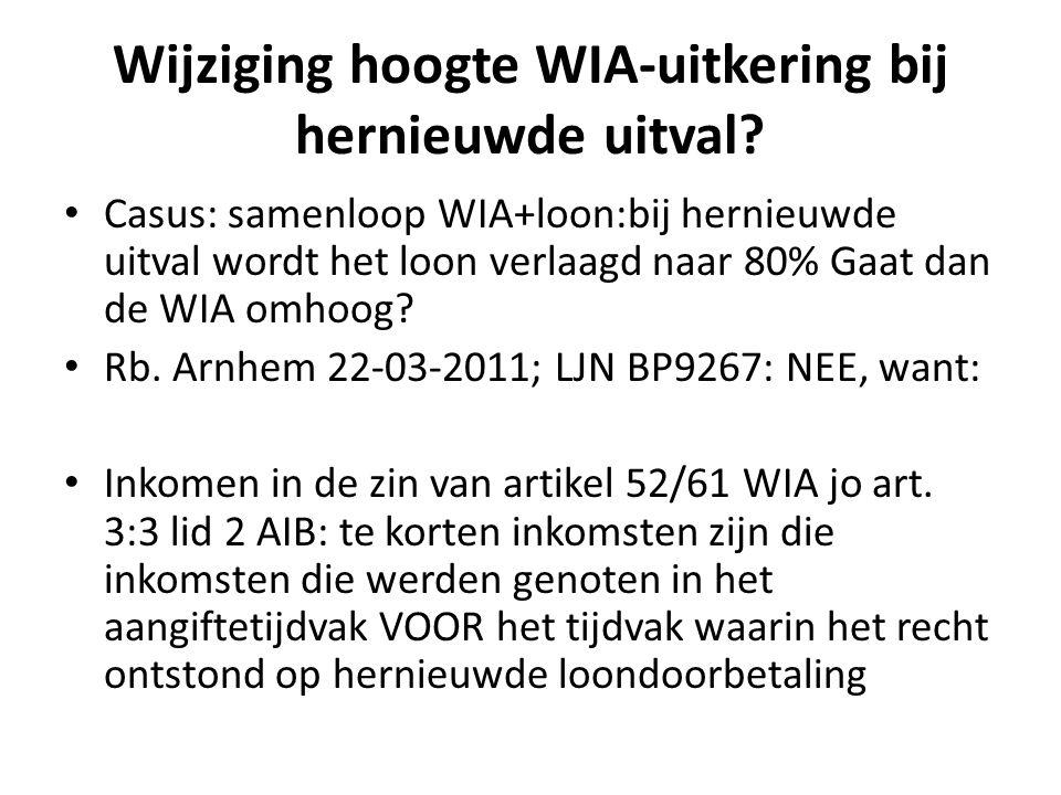 Wijziging hoogte WIA-uitkering bij hernieuwde uitval.