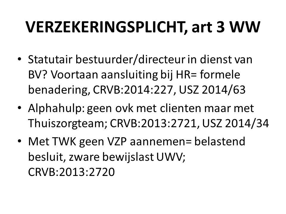VERZEKERINGSPLICHT, art 3 WW Statutair bestuurder/directeur in dienst van BV.
