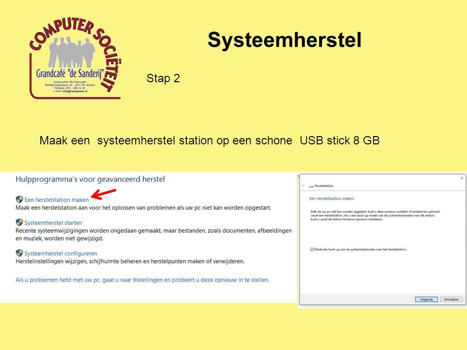 Systeemherstel Maak een systeemherstel station op een schone USB stick 8 GB Stap 2