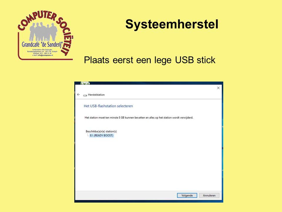 Systeemherstel Merk de USB stick, en berg hem goed op.