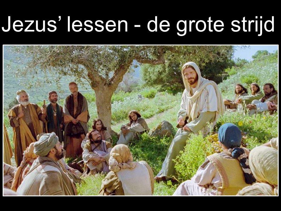 Jezus' lessen - de grote strijd