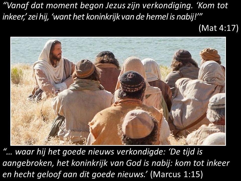 Vanaf dat moment begon Jezus zijn verkondiging.