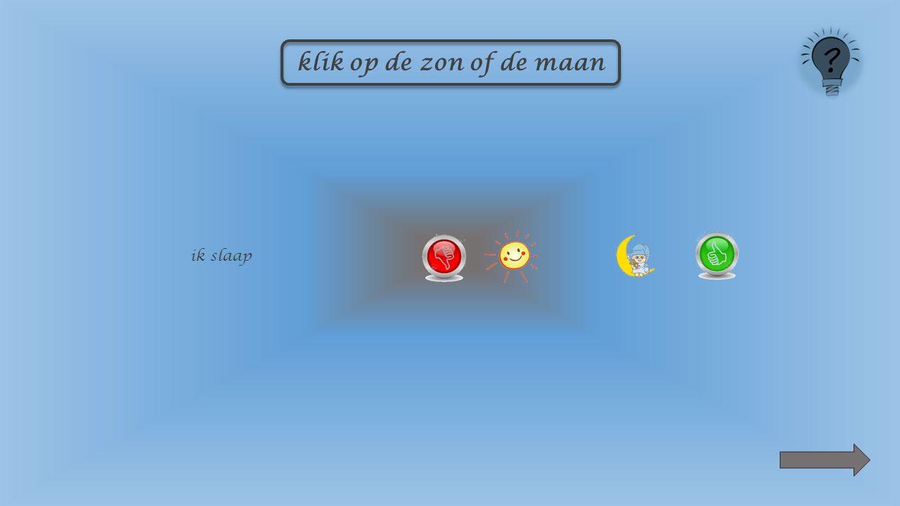 ik speel klik op de zon of de maan