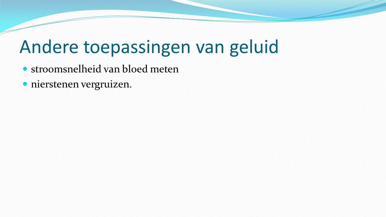 Andere toepassingen van geluid stroomsnelheid van bloed meten nierstenen vergruizen.