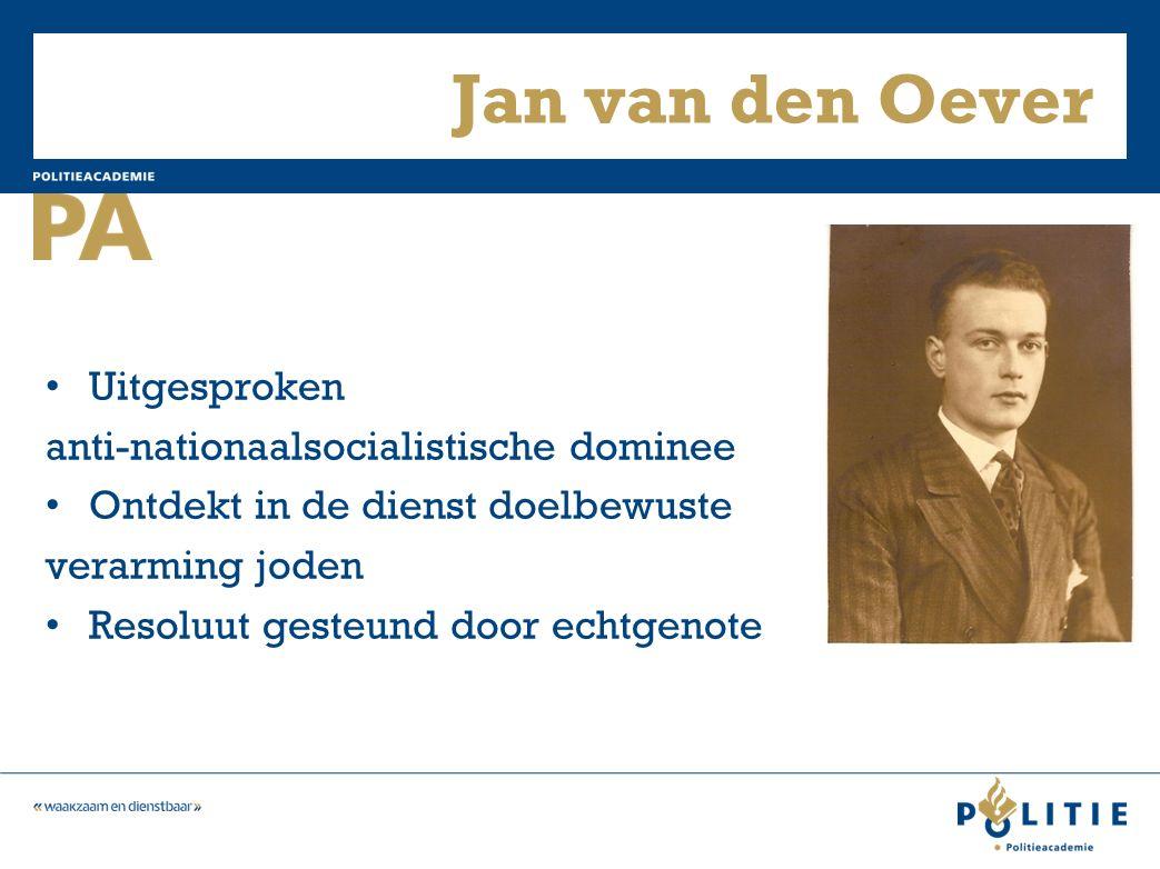 Jan van den Oever Uitgesproken anti-nationaalsocialistische dominee Ontdekt in de dienst doelbewuste verarming joden Resoluut gesteund door echtgenote