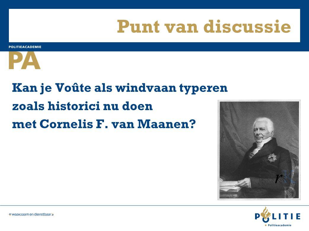 Punt van discussie Kan je Voûte als windvaan typeren zoals historici nu doen met Cornelis F.