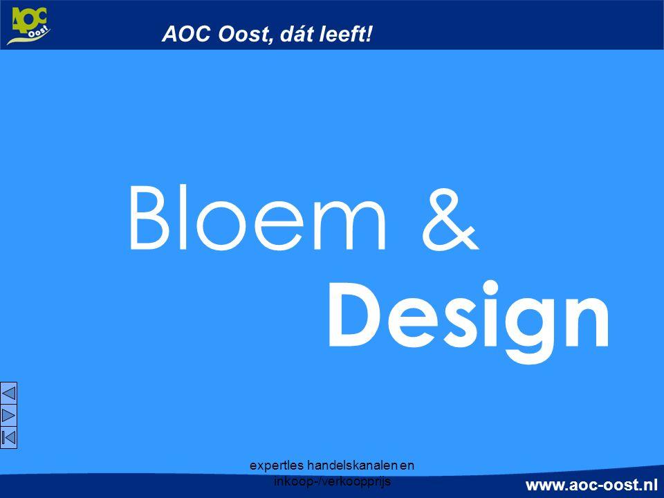 www.aoc-oost.nl expertles handelskanalen en inkoop-/verkoopprijs AOC Oost, dát leeft! Bloem & Design