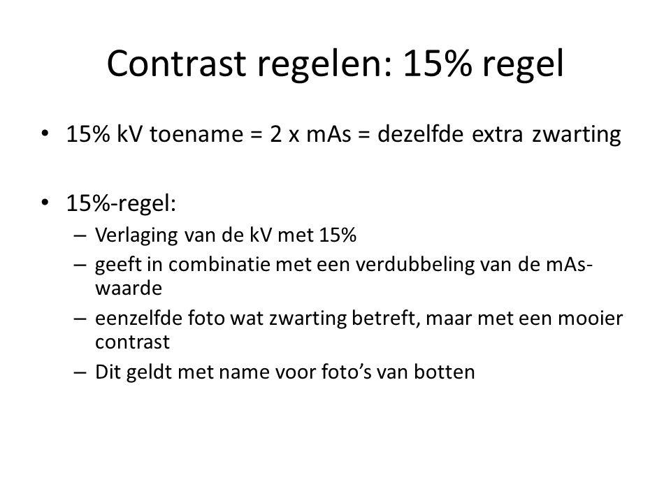 Contrast regelen: 15% regel 15% kV toename = 2 x mAs = dezelfde extra zwarting 15%-regel: – Verlaging van de kV met 15% – geeft in combinatie met een