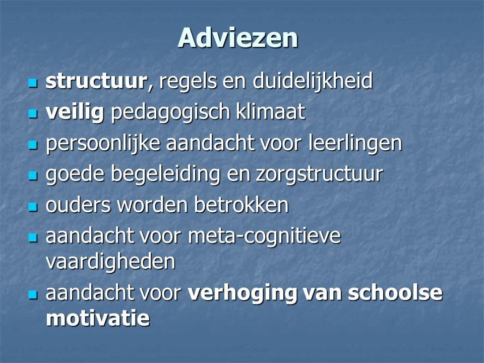 Adviezen structuur, regels en duidelijkheid structuur, regels en duidelijkheid veilig pedagogisch klimaat veilig pedagogisch klimaat persoonlijke aand