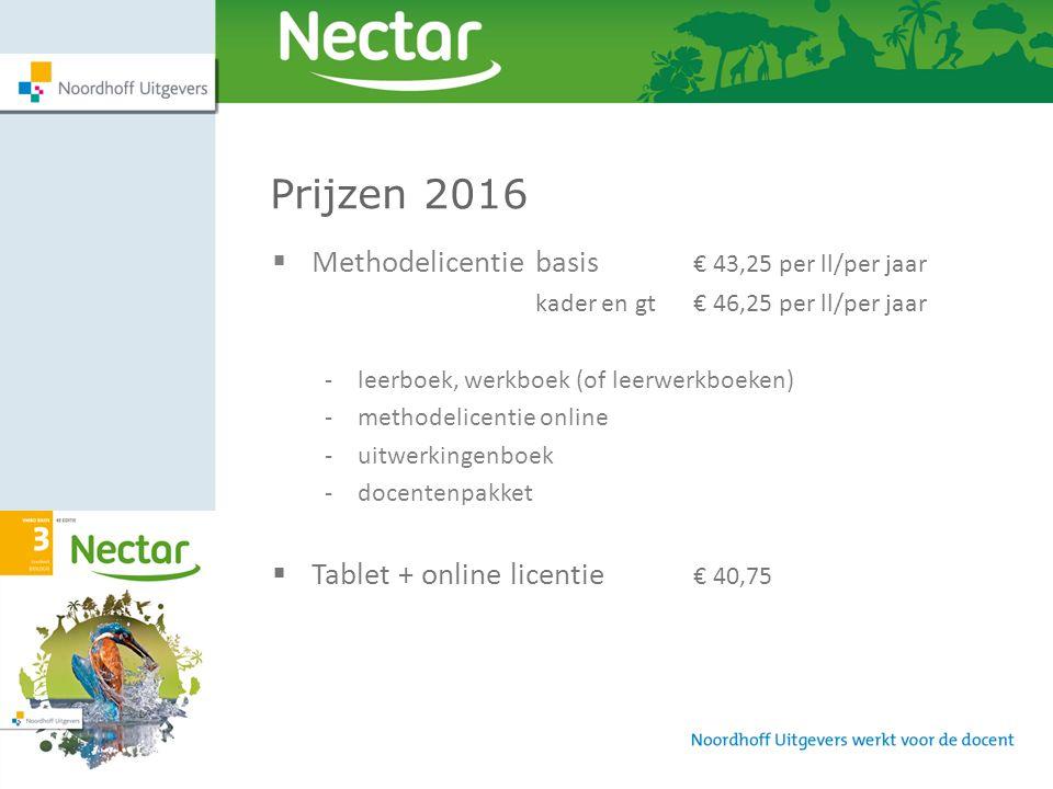9 Prijzen 2016  Methodelicentiebasis € 43,25 per ll/per jaar kader en gt€ 46,25 per ll/per jaar -leerboek, werkboek (of leerwerkboeken) -methodelicen