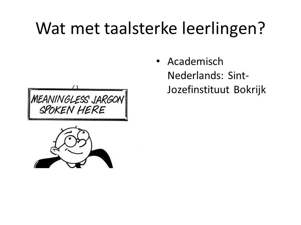 Wat met taalsterke leerlingen Academisch Nederlands: Sint- Jozefinstituut Bokrijk