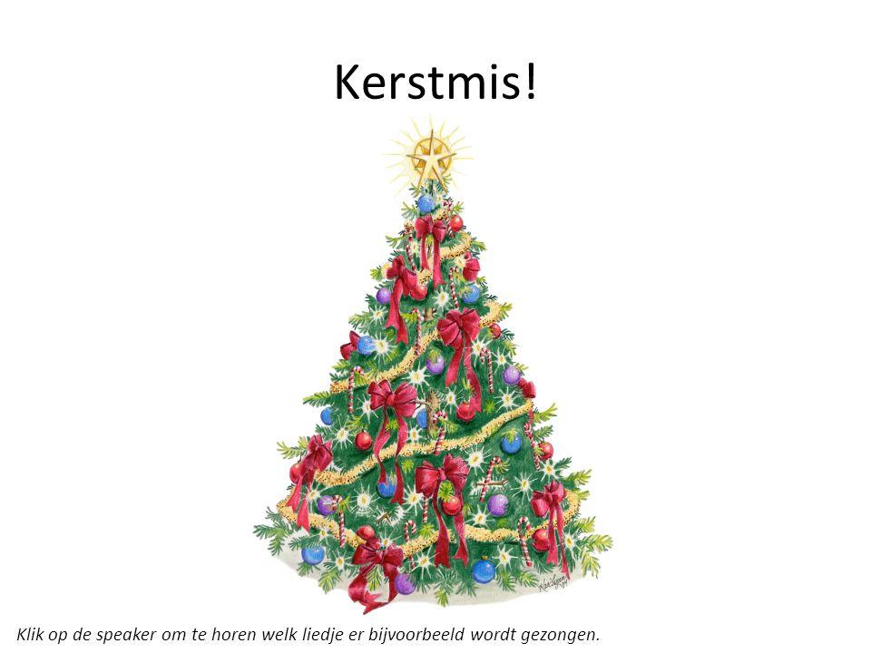 Kerstmis! Klik op de speaker om te horen welk liedje er bijvoorbeeld wordt gezongen.