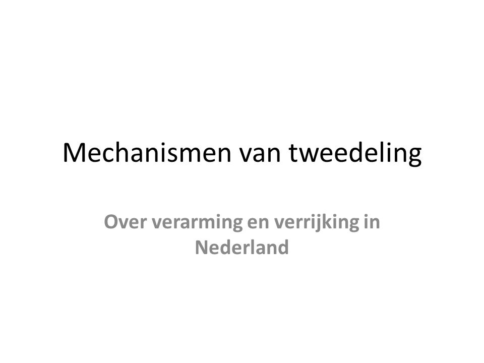 Mechanismen van tweedeling Over verarming en verrijking in Nederland