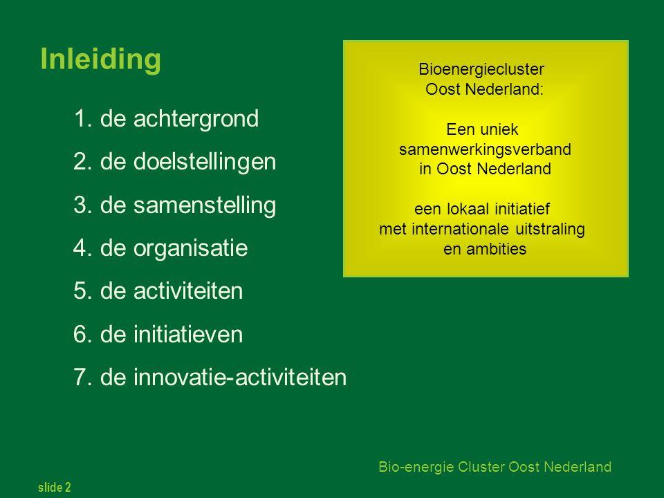 slide 2 Bio-energie Cluster Oost Nederland Inleiding 1.