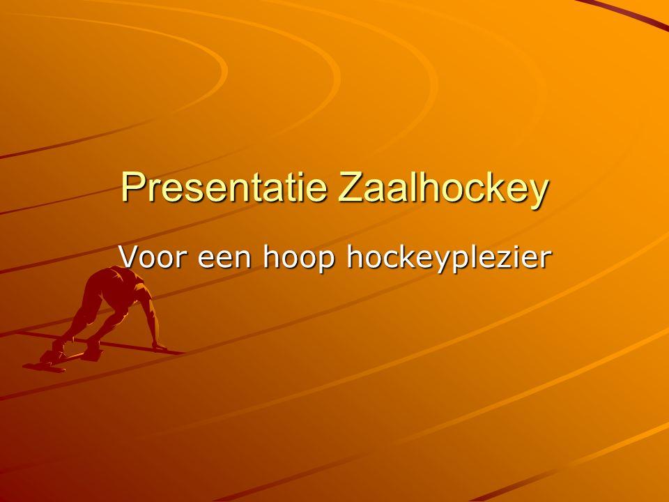 Presentatie Zaalhockey Voor een hoop hockeyplezier