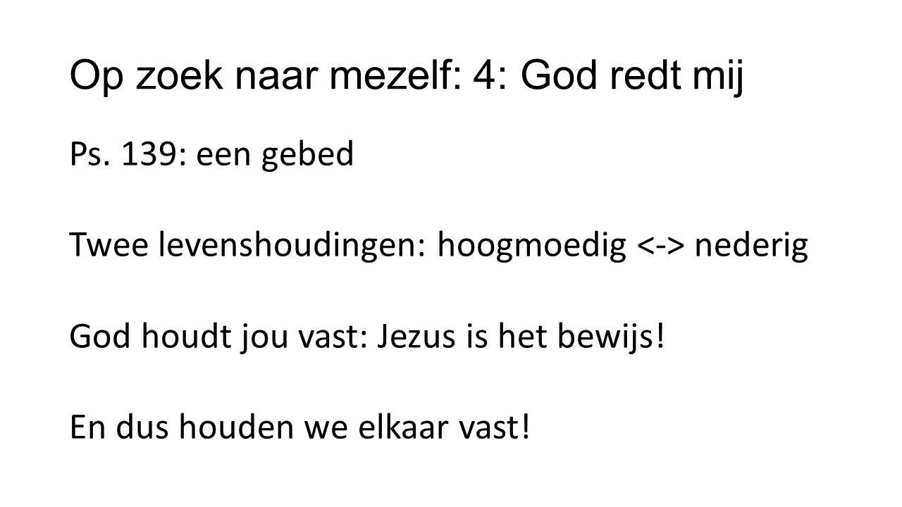 Op zoek naar mezelf: 4: God redt mij Ps.