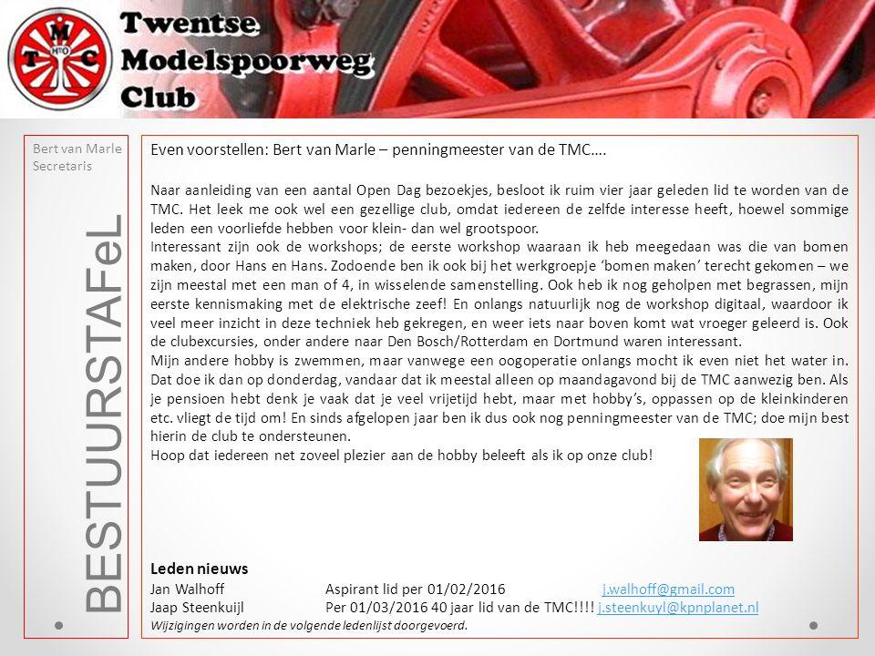 BESTUURSTAFeL Bert van Marle Secretaris Even voorstellen: Bert van Marle – penningmeester van de TMC….