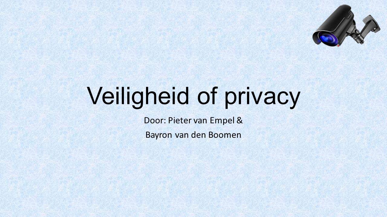Veiligheid of privacy Door: Pieter van Empel & Bayron van den Boomen