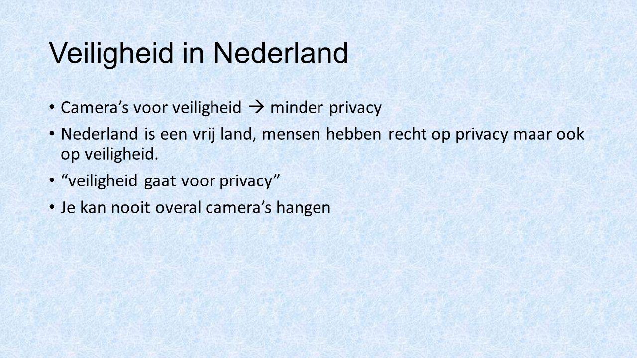 """Veiligheid in Nederland Camera's voor veiligheid  minder privacy Nederland is een vrij land, mensen hebben recht op privacy maar ook op veiligheid. """""""