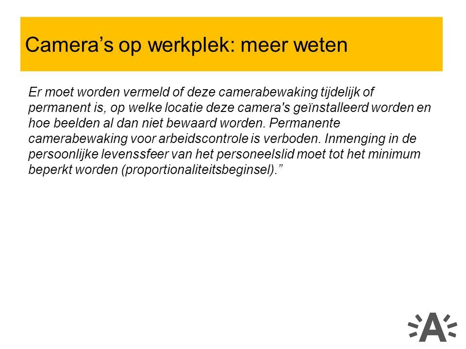 Er moet worden vermeld of deze camerabewaking tijdelijk of permanent is, op welke locatie deze camera s geïnstalleerd worden en hoe beelden al dan niet bewaard worden.