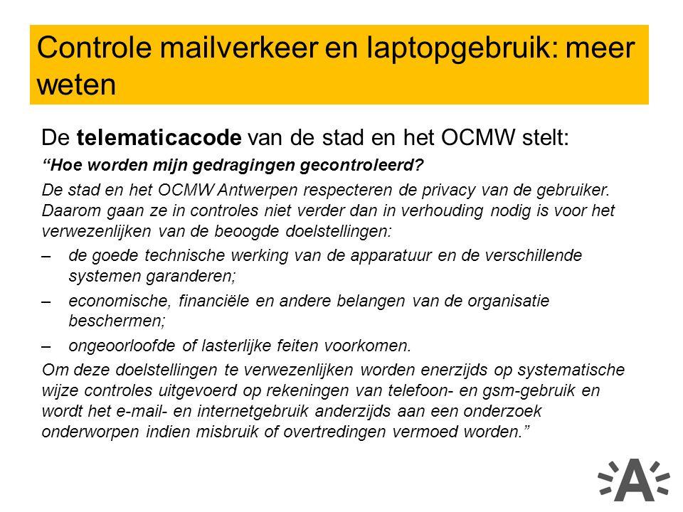 De telematicacode van de stad en het OCMW stelt: Hoe worden mijn gedragingen gecontroleerd.